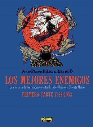 LOS MEJORES ENEMIGOS #01. PRIMERA PARTE 1783-1953
