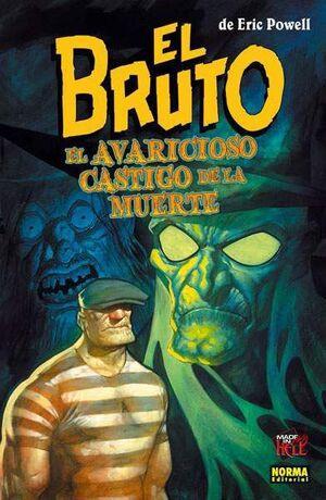 EL BRUTO #10. EL AVARICIOSO CASTIGO DE LA MUERTE