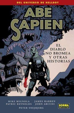 ABE SAPIEN #02. EL DIABLO NO BROMEA Y OTRAS HISTORIAS