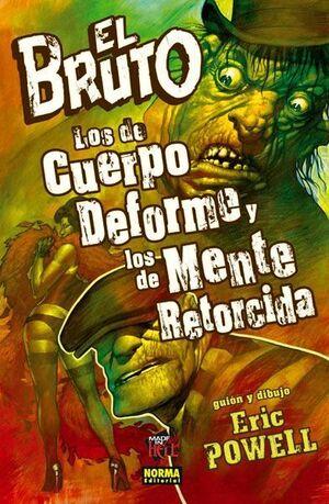 EL BRUTO #11. LOS DE CUERPO DEFORME Y LOS DE MENTE RETORCIDA