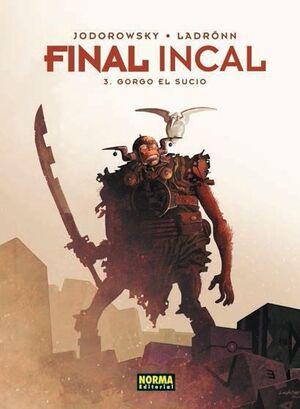 FINAL INCAL VOL. 3 GORGO EL SUCIO