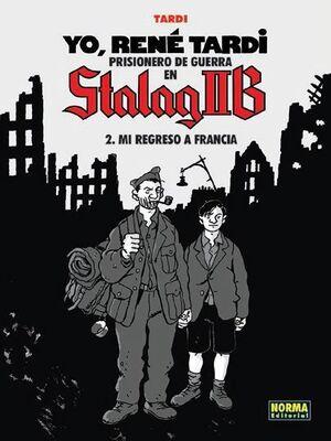 YO, RENE TARDI. PRISIONERO DE GUERRA EN STALAG IIB #02: MI REGRESO A FRANCI