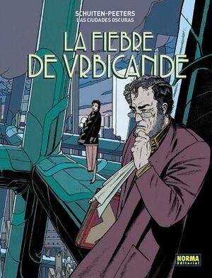 LAS CIUDADES OSCURAS #02 LA FIEBRE DE URBICANDE