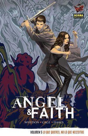 ANGEL Y FAITH #05. LO QUE QUIERES, NO LO QUE NECESITAS
