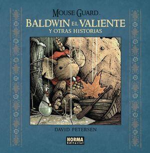 MOUSE GUARD: BALDWIN EL VALIENTE Y OTRAS HISTORIAS