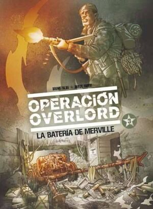 OPERACION OVERLORD #03. LA BATERIA DE MERVILLE