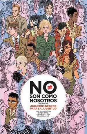 NO SON COMO NOSOTROS #01. AGUJEROS NEGROS PARA LA JUVENTUD