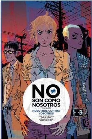NO SON COMO NOSOTROS #02. NOSOTROS CONTRA VOSOTROS