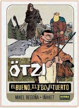OTZI #02. EL BUENO, EL FEO Y EL TUERTO