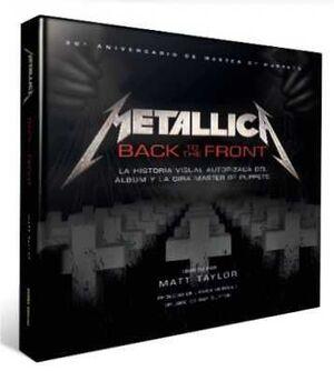 METALLICA: BACK TO THE FRONT. LA HISTORIA VISUAL AUTORIZADA DEL ALBUM