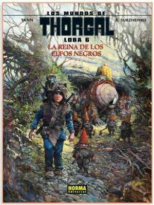 LOS MUNDOS DE THORGAL: LOBA #06 LA REINA DE LOS ELFOS NEGROS