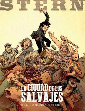STERN #02. LA CIUDAD DE LOS SALVAJES