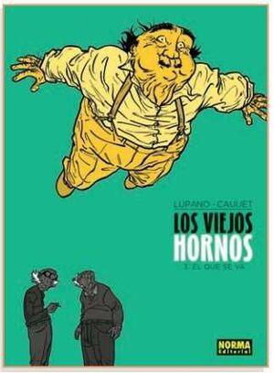 LOS VIEJOS HORNOS #03. EL QUE SE VA