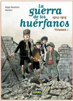 LA GUERRA DE LOS HUERFANOS #01. 1914-1915