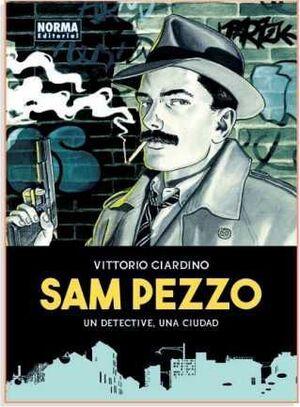 SAM PEZZO. UN DETECTIVE UNA CIUDAD
