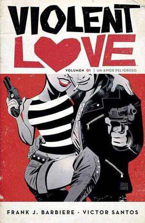 VIOLENT LOVE #01 UN AMOR PELIGROSO
