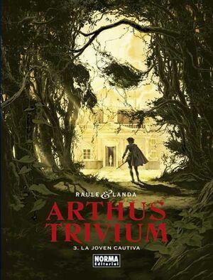 ARTHUS TRIVIUM #03. LA JOVEN CAUTIVA