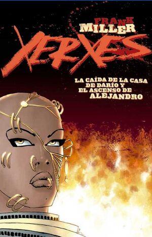 XERXES #01. LA CAIDA DE LA CASA DE DARIO Y EL ASCENSO DE ALEJANDRO