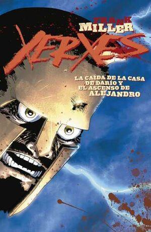 XERXES #02. LA CAIDA DE LA CASA DE DARIO Y EL ASCENSO DE ALEJANDRO