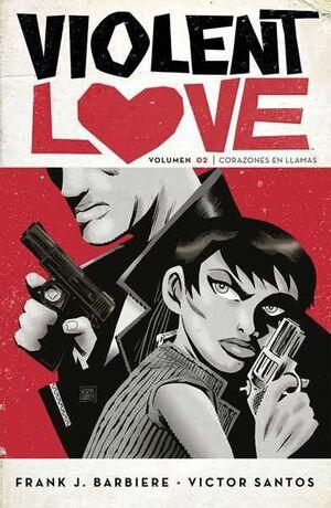 VIOLENT LOVE #02 CORAZONES EN LLAMAS