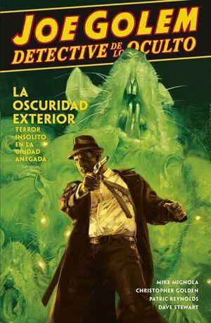 JOE GOLEM DETECTIVE DE LO OCULTO #02. LA OSCURIDAD EXTERIOR