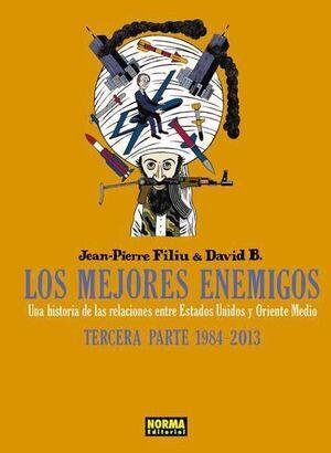 LOS MEJORES ENEMIGOS #03. TERCERA PARTE 1984-2013