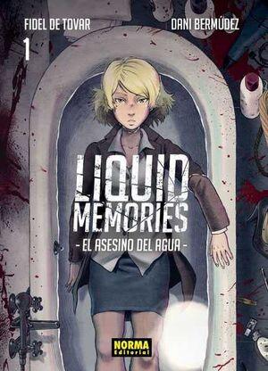LIQUID MEMORIES: EL ASESINO DEL AGUA #01