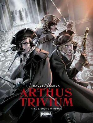 ARTHUS TRIVIUM #04. EL EJERCITO INVISIBLE