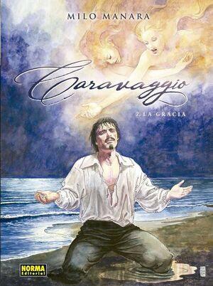 CARAVAGGIO #02. LA GRACIA