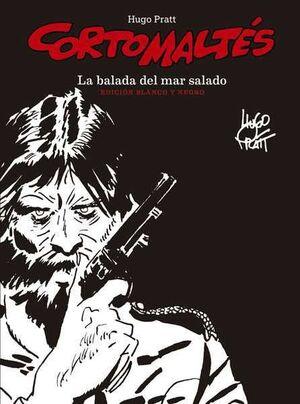 CORTO MALTES: LA BALADA DEL MAR SALADO (NUEVA EDICION B/N)
