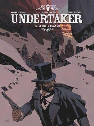 UNDERTAKER #05. EL INDIO BLANCO