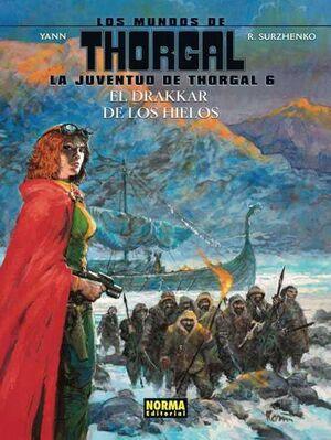LOS MUNDOS DE THORGAL: LA JUVENTUD DE THORGAL #06. EL DRAKAR DE LOS HIELOS