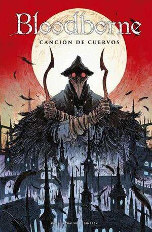 BLOODBORNE #03. CANCION DE CUERVOS