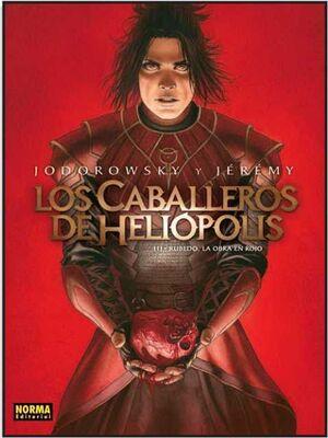 LOS CABALLEROS DE HELIOPOLIS #03. RUBEDO, LA OBRA EN ROJO
