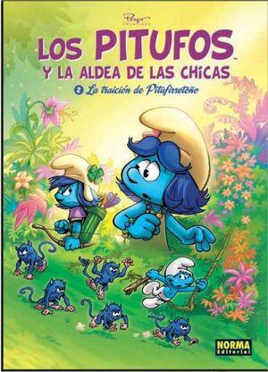 LOS PITUFOS Y LA ALDEA DE LAS CHICAS #02. LA TRAICION DE PITUFIRRETOÑO
