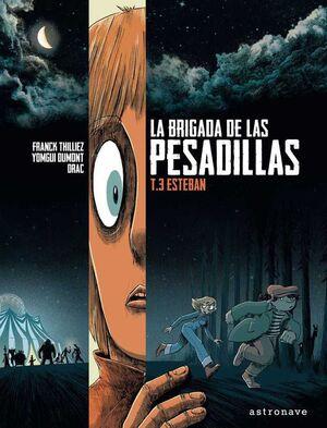 LA BRIGADA DE LAS PESADILLAS #03. ESTEBAN