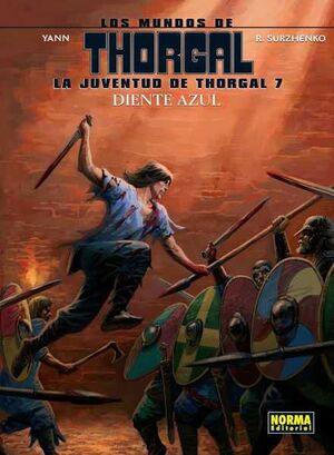 LOS MUNDOS DE THORGAL: LA JUVENTUD DE THORGAL #07. DIENTE AZUL