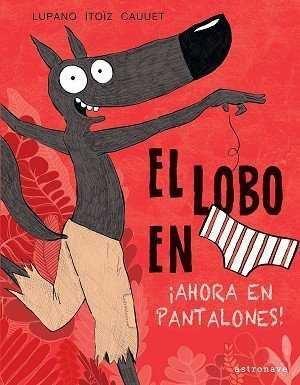 LOBO EN CALZONCILLOS 5 AHORA EN PANTALONES