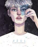 AZUL. EL ARTE DE ESTHER GILI (EDICION LIMITADA Y FIRMADA POR LA AUTORA)