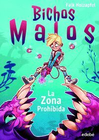 BICHOS MALOS: LA ZONA PROHIBIDA