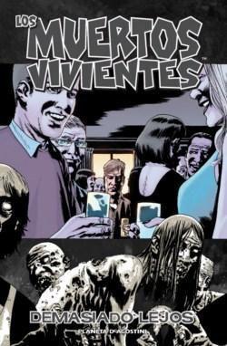 LOS MUERTOS VIVIENTES #13. DEMASIADO LEJOS
