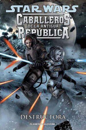 STAR WARS. CABALLEROS DE LA ANTIGUA REPUBLICA #08. DESTRUCTORA