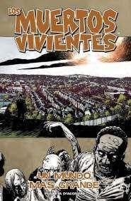 LOS MUERTOS VIVIENTES #16. UN MUNDO MAS GRANDE