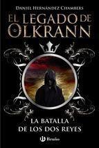 EL LEGADO DE OLKRANN #01: LA BATALLA DE LOS DOS REYES