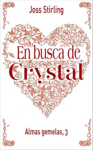 ALMAS GEMELAS #03. EN BUSCA DE CRYSTAL