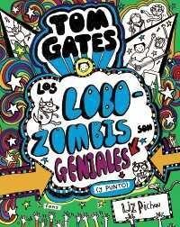 TOM GATES: LOS LOBOZOMBIS SON GENIALES