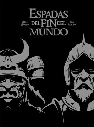 ESPADAS DEL FIN DEL MUNDO (NUEVA EDICION - CARTONE)