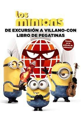 LOS MINIONS: DE EXCURSION A VILLANO-CON (LIBRO DE PEGATINAS)