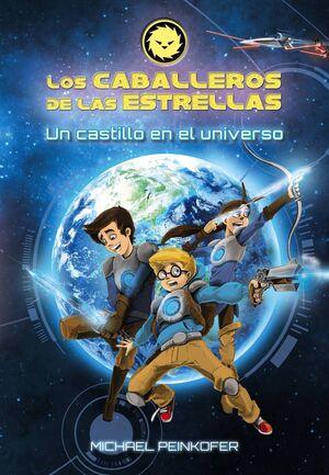 LOS CABALLEROS DE LAS ESTRELLAS I: UN CASTILLO EN EL UNIVERSO