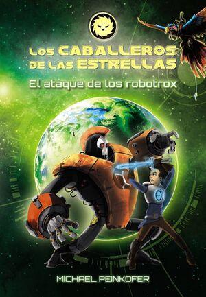 LOS CABALLEROS DE LAS ESTRELLAS II: EL ATAQUE DE LOS ROBOTROX